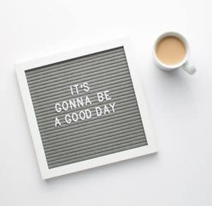 How To Find Motivation In The Morning To Have A Good Day Letterboard